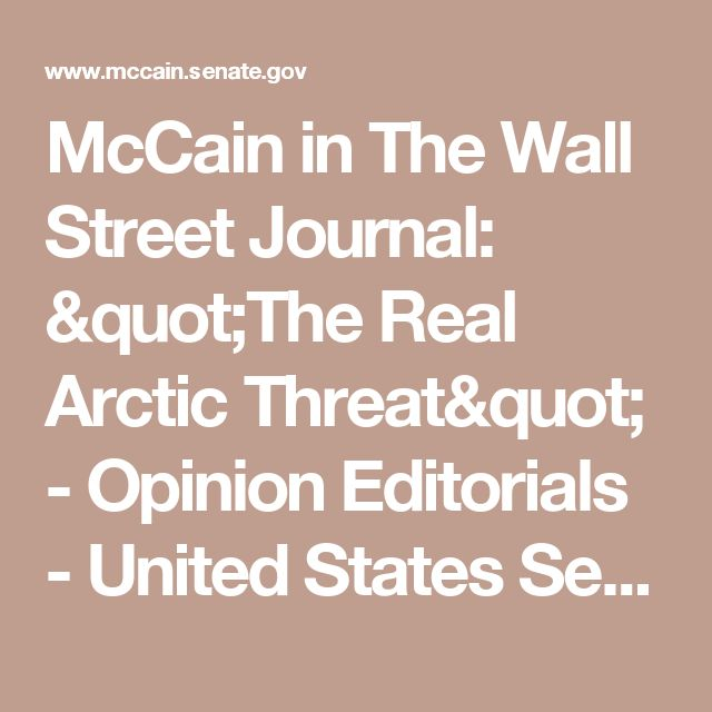 "McCain in The Wall Street Journal: ""The Real Arctic Threat"" - Opinion Editorials - US Senator John McCain"