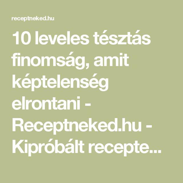 10 leveles tésztás finomság, amit képtelenség elrontani - Receptneked.hu - Kipróbált receptek képekkel