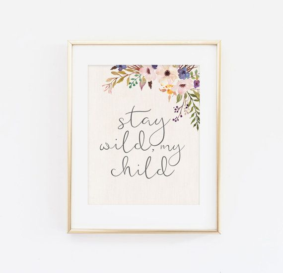Hey, I found this really awesome Etsy listing at https://www.etsy.com/listing/238218766/nursery-art-print-stay-wild-my-child
