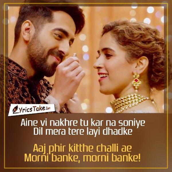 Morni Banke Lyrics Guru Randhawa Neha Kakkar Badhaai Ho Beautiful Lyrics Bollywood Quotes Song Lyric Quotes
