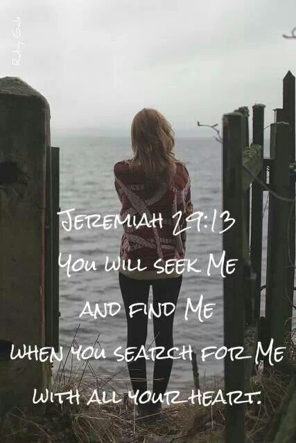 BLESS THE TRUTH IN JESUS SEEK HIM YOU WILL FIND HIM I PROMISES WITH YOUR WHOLE HEART CAUSE HE DO KNOW YOUR HEART AND YOUR TRUTHS
