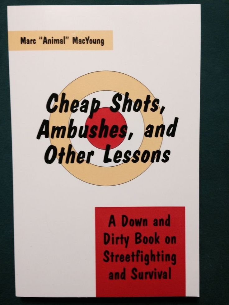 1989. Cheap Shots, Ambushes, and Other Lessons by Marc MacYoung - Paladin Press