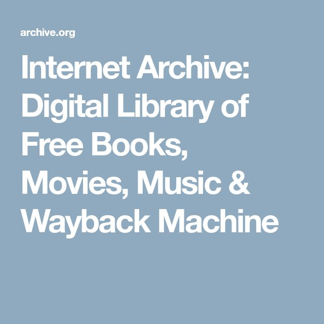 Internet Archive: Digital Library of Free Books, Movies, Music & Wayback Machine