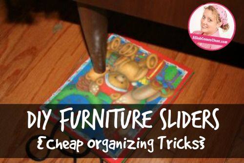 Diy Furniture Moving Sliders Cheap Organizing Tricks Diy And Crafts Sliders And Gifts