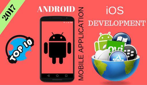 Top 10 Mobile App Development Companies 2017