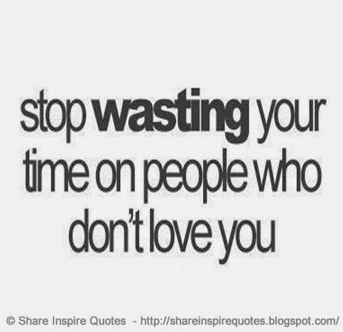 Best 25+ Wasting Time Quotes Ideas On Pinterest
