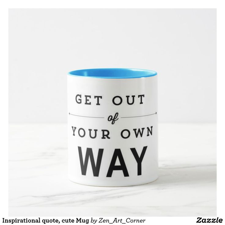 Inspirational quote, cute Mug