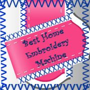 Best Home Embroidery Machine | Best Embroidery Machine Reviews | Monogram Machines