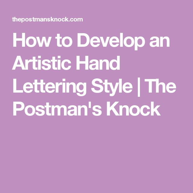 How to Develop an Artistic Hand Lettering Style | The Postman's Knock