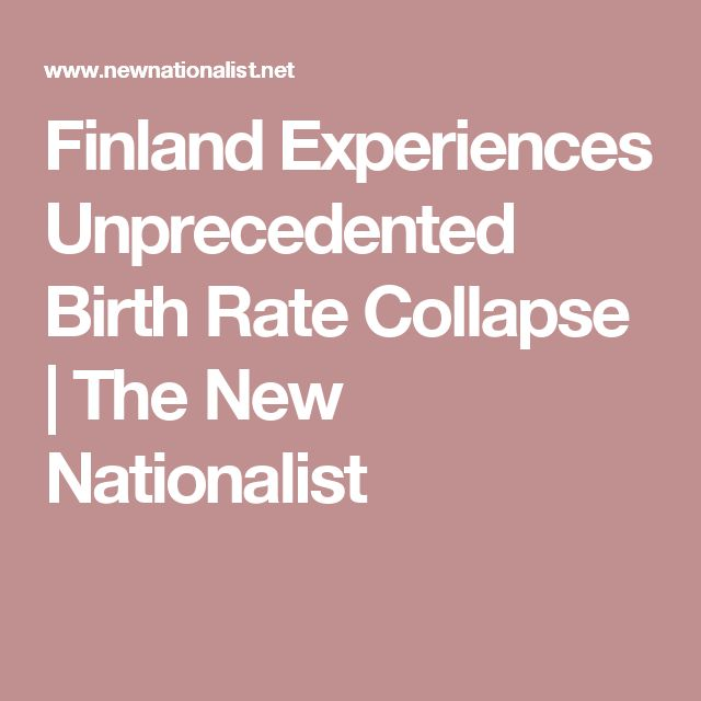 Finland Experiences Unprecedented Birth Rate Collapse | The New Nationalist