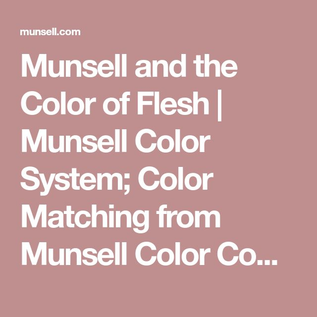 Munsell and the Color of Flesh | Munsell Color System; Color Matching from Munsell Color Company