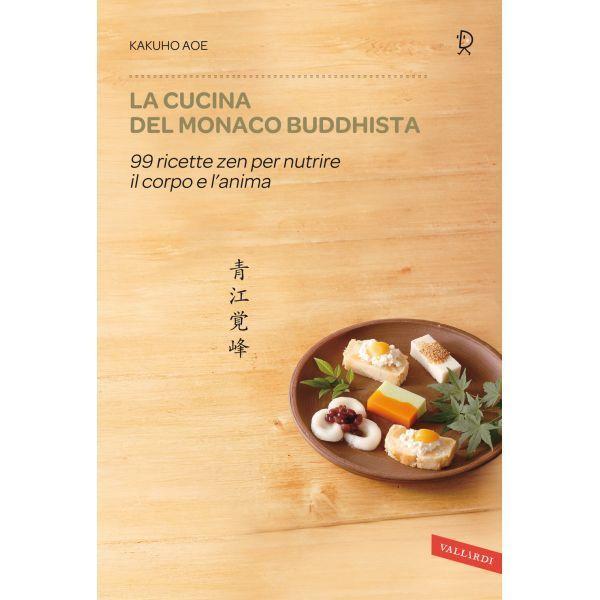 La cucina del monaco buddhista, l'importanza del perfetto equilibrio