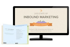 2013 State of Inbound Marketing Annual Report FREE Executive Report on Inbound Tactics and Strategy – Insight from 3,339 Marketers #PDF #download #HubSpot