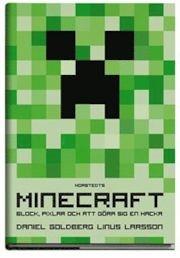 Om mannen bakom succéspelet! Minecraft: block, pixlar och att göra sig en hacka - Daniel Goldberg, Linus Larsson - Bok (9789113043722) | Bokus bokhandel