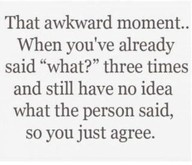 This happens to me daily!: Awkward Moments, Quotes, Hearing Aid, My Life, I'M Done, Funny Stuff, So True, Humor, True Stories