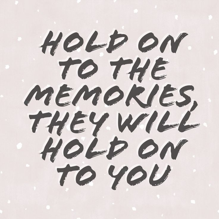 """Hold on to the memories, they will hold on to you"" Lyrics from New Years Day - Taylor Swift"