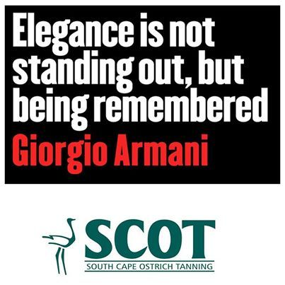 """Elegance is not standing out, but being remembered"" ~ Giorgio Armani #quotes #ostrichleather #fashion"