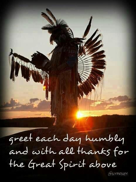 thank the Great Spirit daily