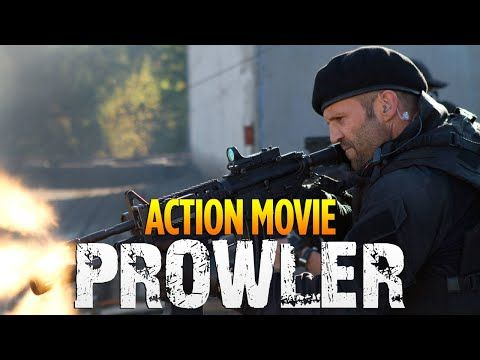 Action Movie 2020 Prowler Best Action Movies Full Length English Youtube Action Movies Best Action Movies Action Movies To Watch