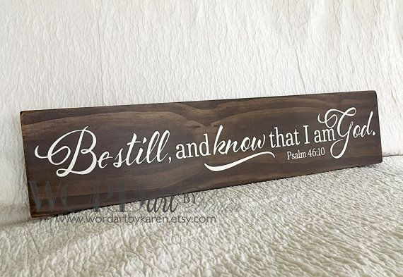 Be Still and Know that I am God wood sign by WORDartbyKaren