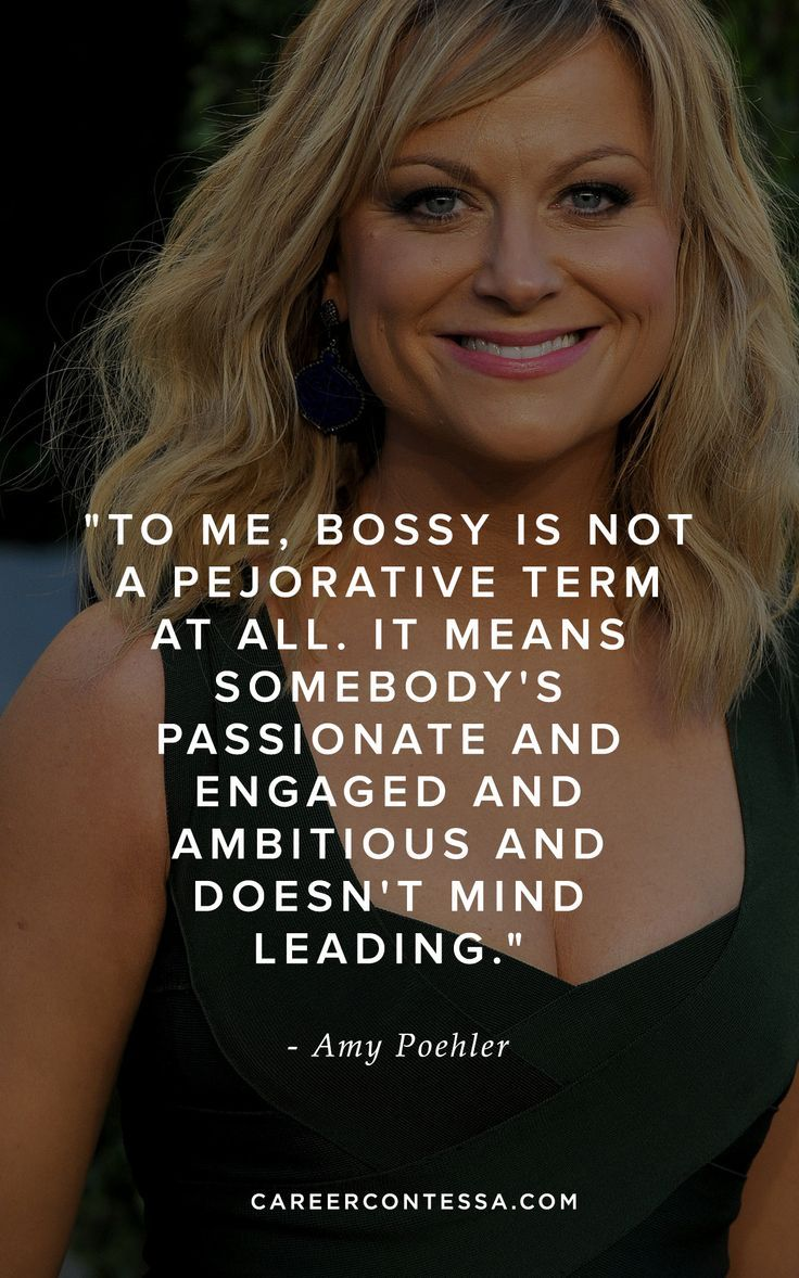 Because it's OK to be bossy. Career Contessa, Inspiration, Amy Poehler