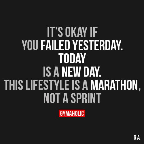 It's Okay If You Failed YesterdayToday is a new day.This lifestyle is a marathon, not a sprint.http://www.gymaholic.co