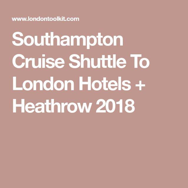 Southampton Cruise Shuttle To London Hotels + Heathrow 2018