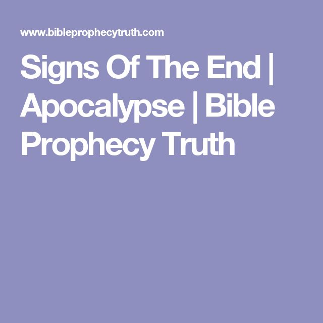 Signs Of The End | Apocalypse | Bible Prophecy Truth