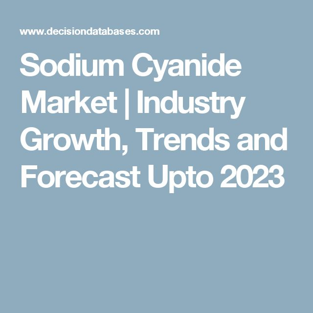 Sodium Cyanide Market | Industry Growth, Trends and Forecast Upto 2023