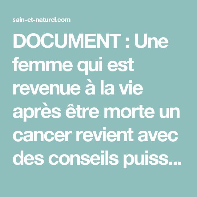 DOCUMENT : Une femme qui est revenue à la vie après être morte un cancer revient avec des conseils puissants..........