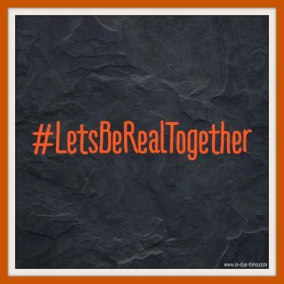 Join us on the 2nd and 4th Tuesday using ‪#‎LetsBeRealTogether‬. The idea and hope behind this movement is that we share the real moments of our day. Unedited. Unfiltered. Raw. Vulnerable. Real life.