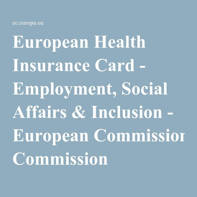 European Health Insurance Card - Employment, Social Affairs & Inclusion - European Commission