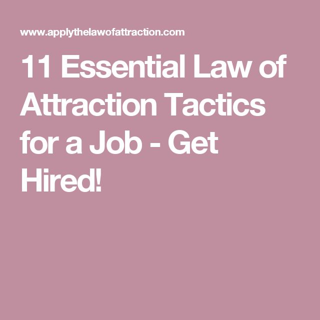11 Essential Law of Attraction Tactics for a Job - Get Hired!