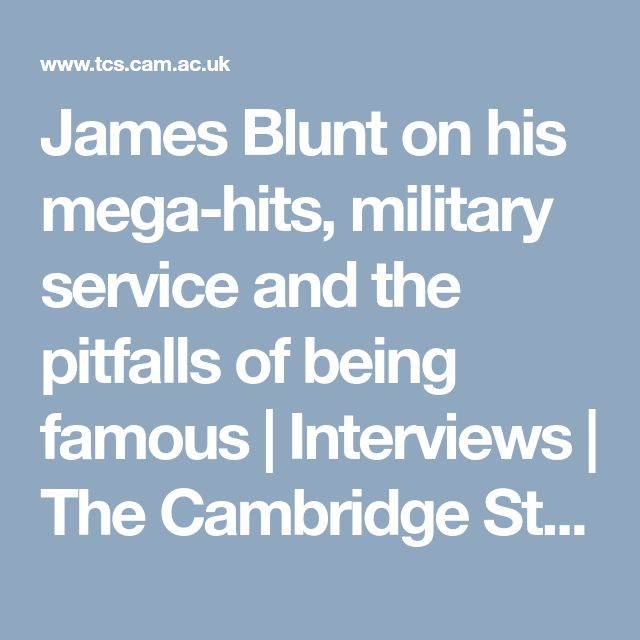 James Blunt on his mega-hits, military service and the pitfalls of being famous  | Interviews | The Cambridge Student