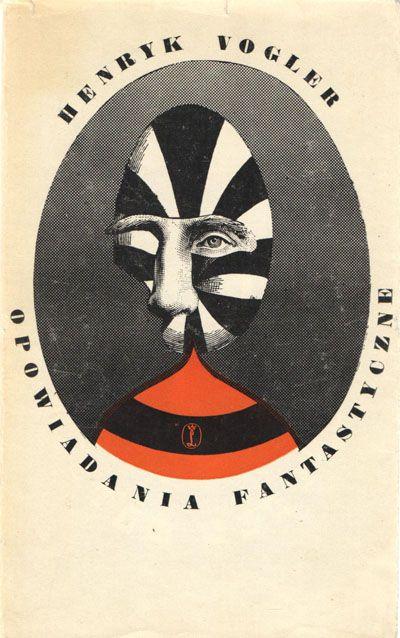 Cover of Opowiadania Fantastyczne by Henryk Vogler (1976), with illustration by Daniel Mróz (via iwona on pinterest + gilliflower)