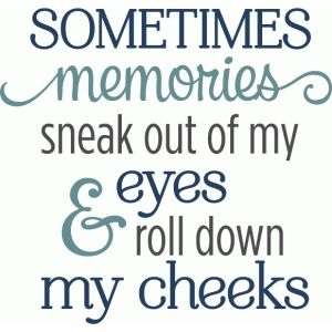 Silhouette Design Store: sometimes memories sneak out eyes phrase