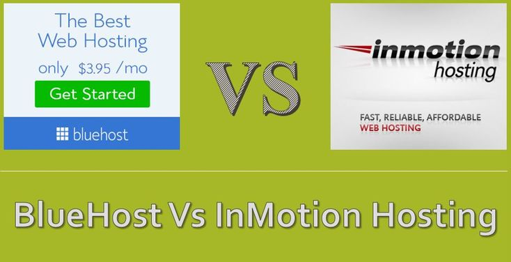Bluehost Vs InMotion Hosting � Who Wins the Comparison