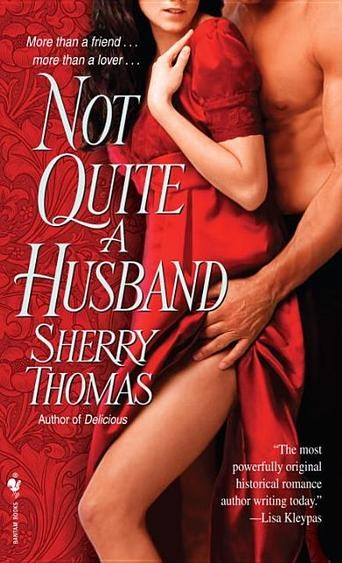 Not Quite a Husband by Sherry Thomas - 2010 RITA Winners: Best Historical Romance (Bilbary Town Library: Good for Readers, Good for Libraries)