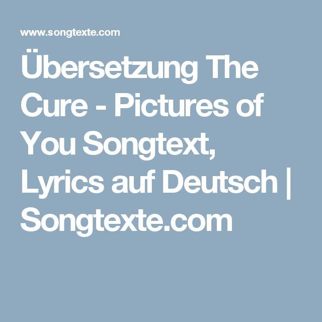 Übersetzung The Cure - Pictures of You Songtext, Lyrics auf Deutsch   Songtexte.com