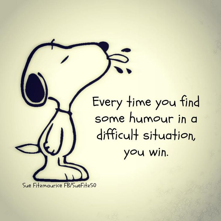 'Every time you find some Humour in a difficult situation, You Win', Snoopy's Words of Advice.