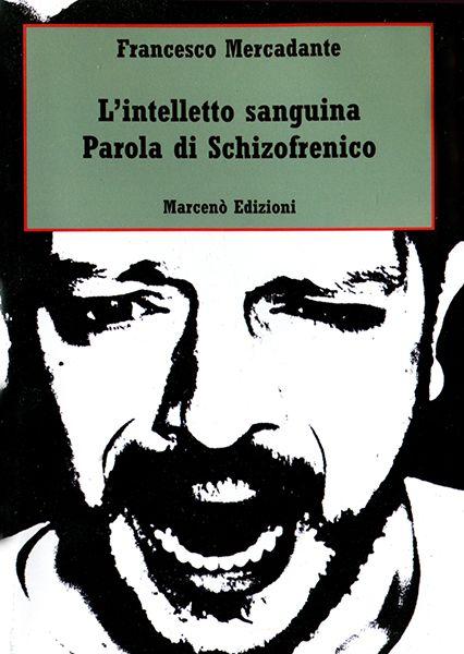 L'Intelletto Sanguina - Parola di Schizofrenico