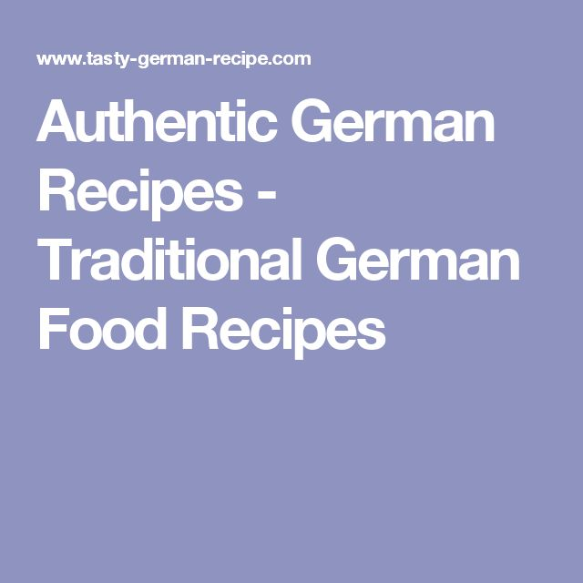 The 25 best traditional german food ideas on pinterest german easy german recipes in english authentic german dishes german cookies quick and easy german desserts german cake recipes authentic german potato salad forumfinder Gallery