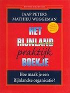 Het Rijnland praktijkboekje-Hoe maak je een Rijnlandse organisatie? Jaap Peters, Mathieu Weggeman