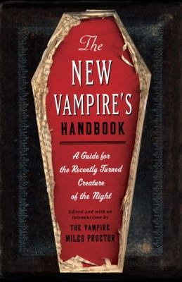 The New Vampire's Handbook: a guide for the recently turned creature of the night by Joe Garden.