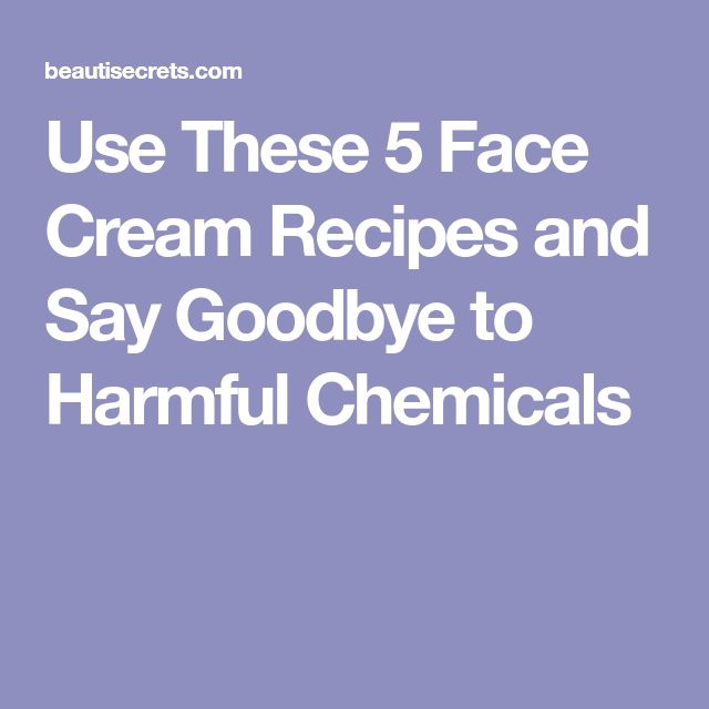 Use These 5 Face Cream Recipes and Say Goodbye to Harmful Chemicals