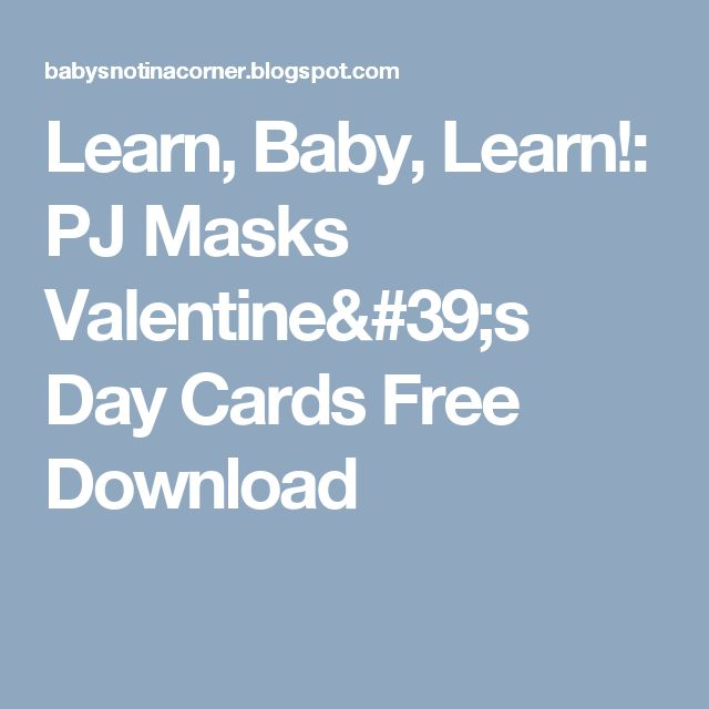 Learn, Baby, Learn!: PJ Masks Valentine's Day Cards Free Download