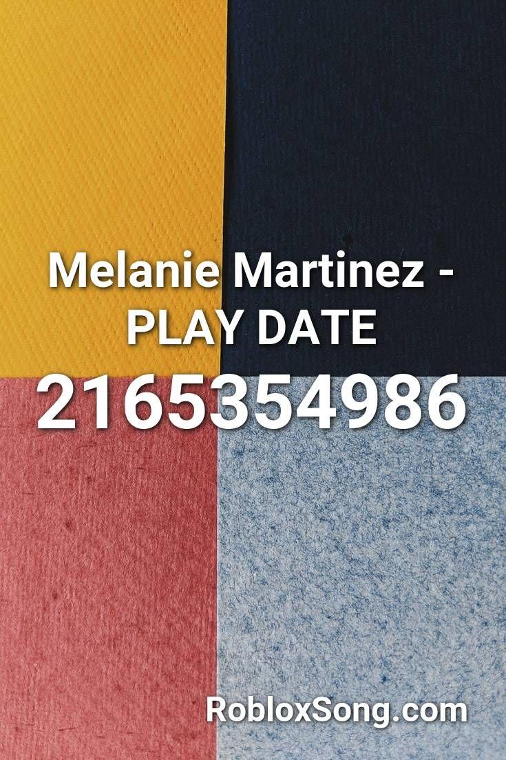 Melanie Martinez Play Date Roblox Id Roblox Music Codes In