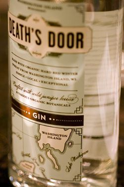 Death's Door: some of the smoothest gin I've ever tasted.