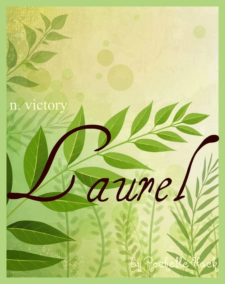 Baby Girl Name: Laurel. After the Laurel Plant - Signifying: Victory; Glory. Origin: Greek; Latin. http://www.pinterest.com/vintagedaydream/baby-names/