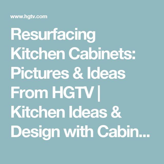 Resurfacing Kitchen Cabinets: Pictures & Ideas From HGTV   Kitchen Ideas & Design with Cabinets, Islands, Backsplashes   HGTV